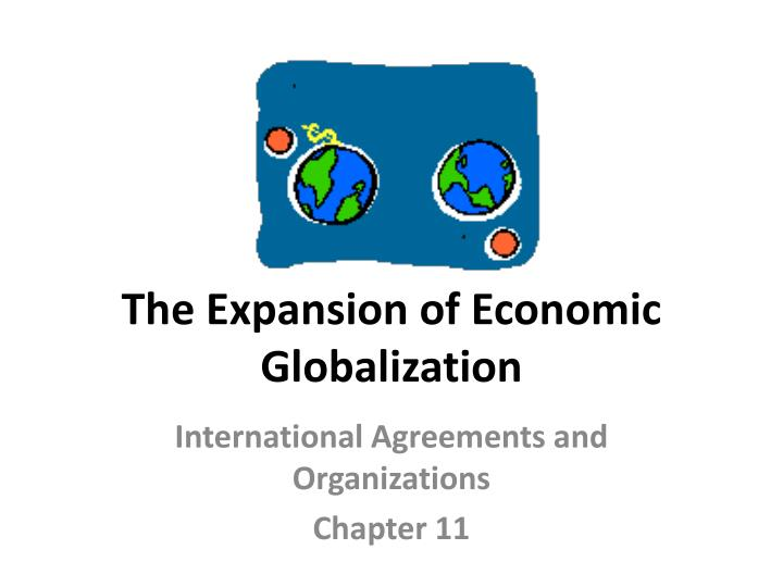 the expansion of economic globalization n.