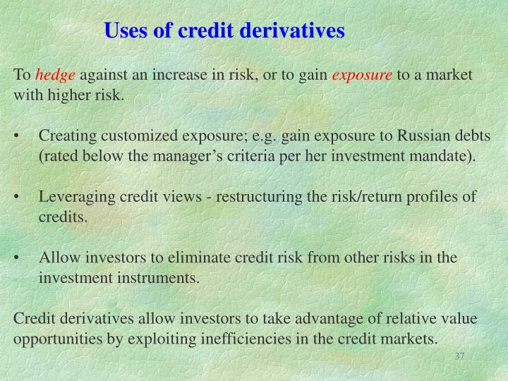 Uses of credit derivatives