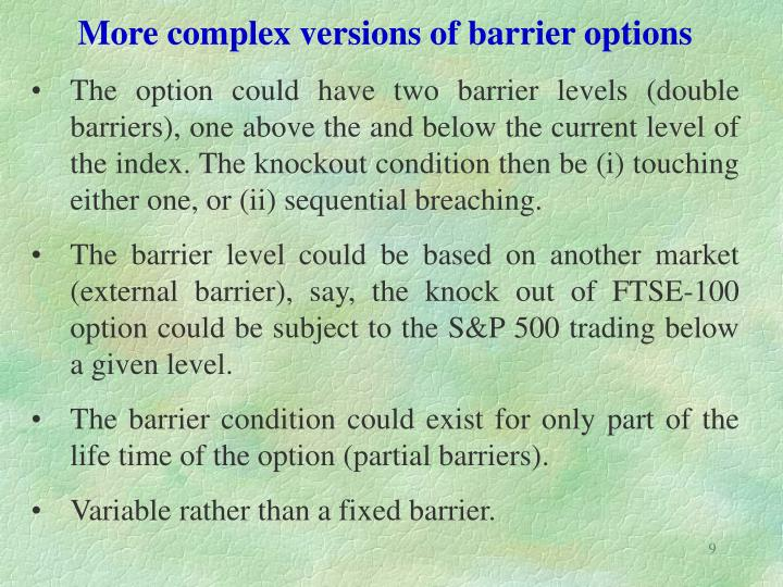 More complex versions of barrier options