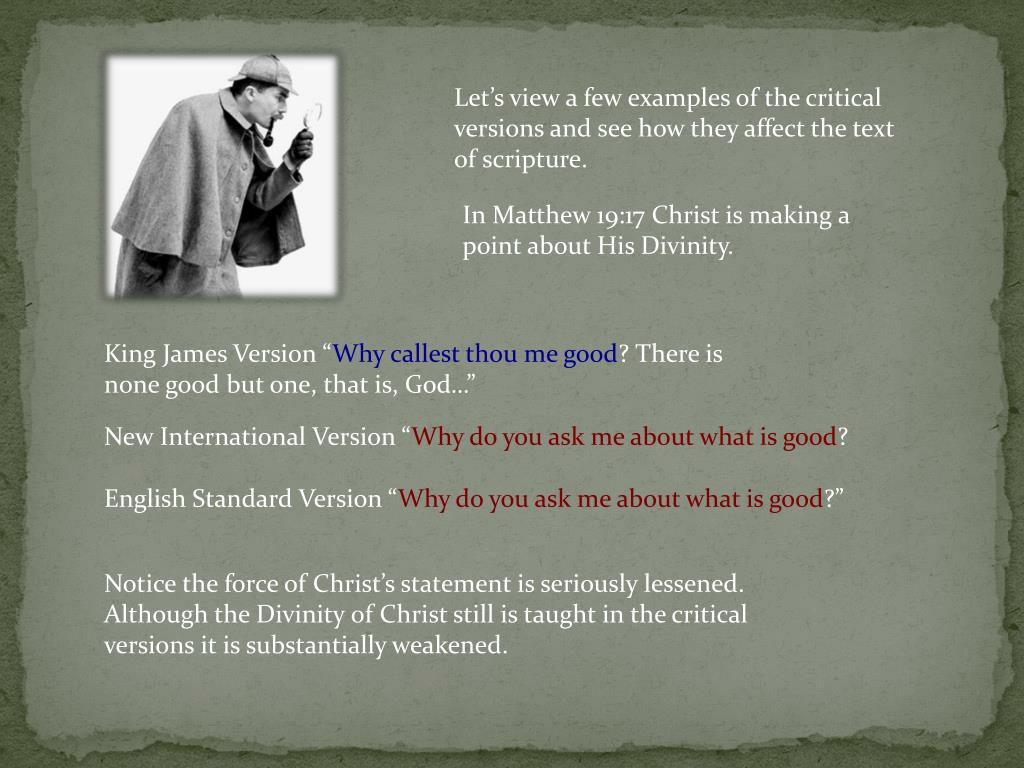 Let's view a few examples of the critical versions and see how they affect the text of scripture.