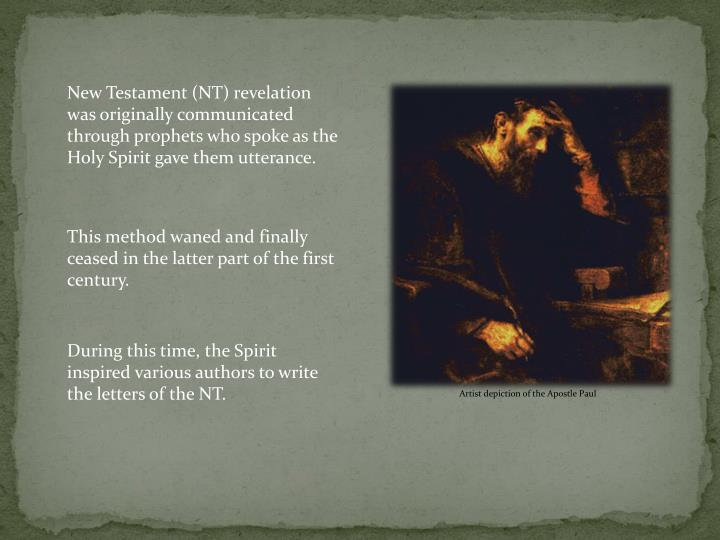 New Testament (NT) revelation was originally communicated through prophets who spoke as the Holy Spi...