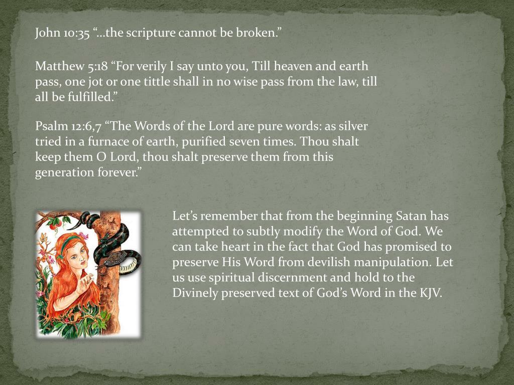 "John 10:35 ""…the scripture cannot be broken."""