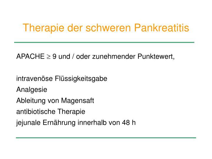 Therapie der schweren Pankreatitis