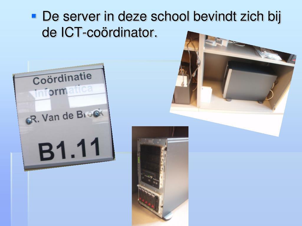 De server in deze school bevindt zich bij de ICT-coördinator.