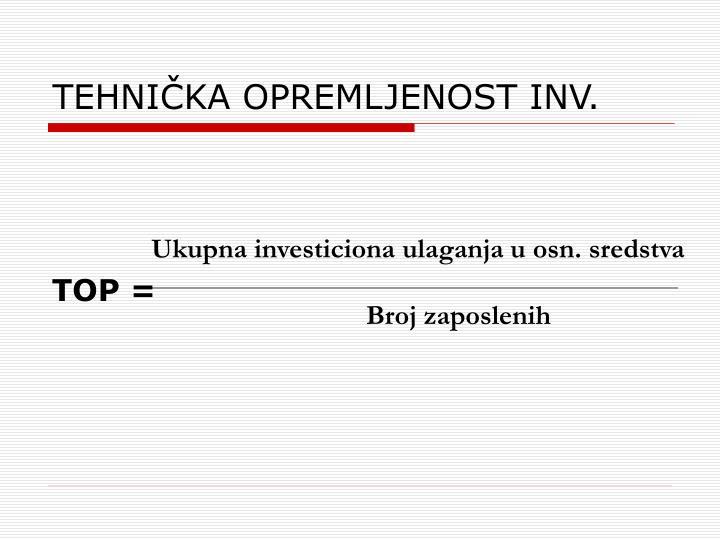 TEHNIČKA OPREMLJENOST INV.