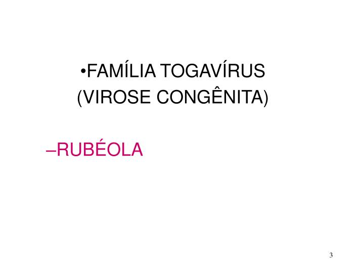 FAMÍLIA TOGAVÍRUS
