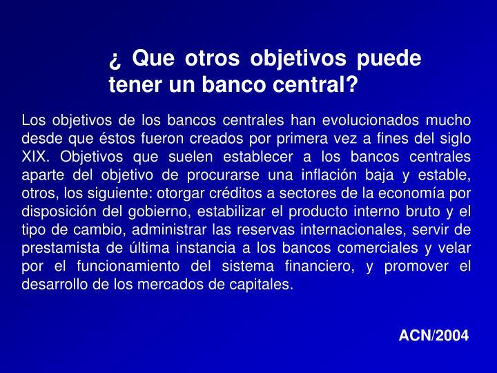¿ Que otros objetivos puede tener un banco central?