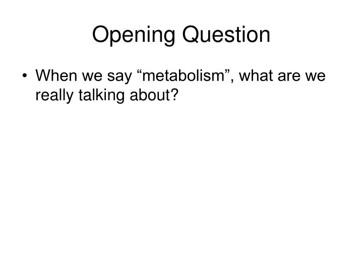 Opening Question