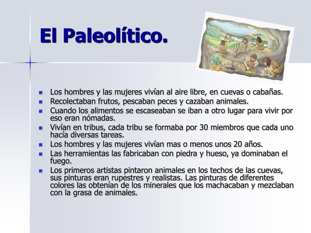 El Paleolítico.