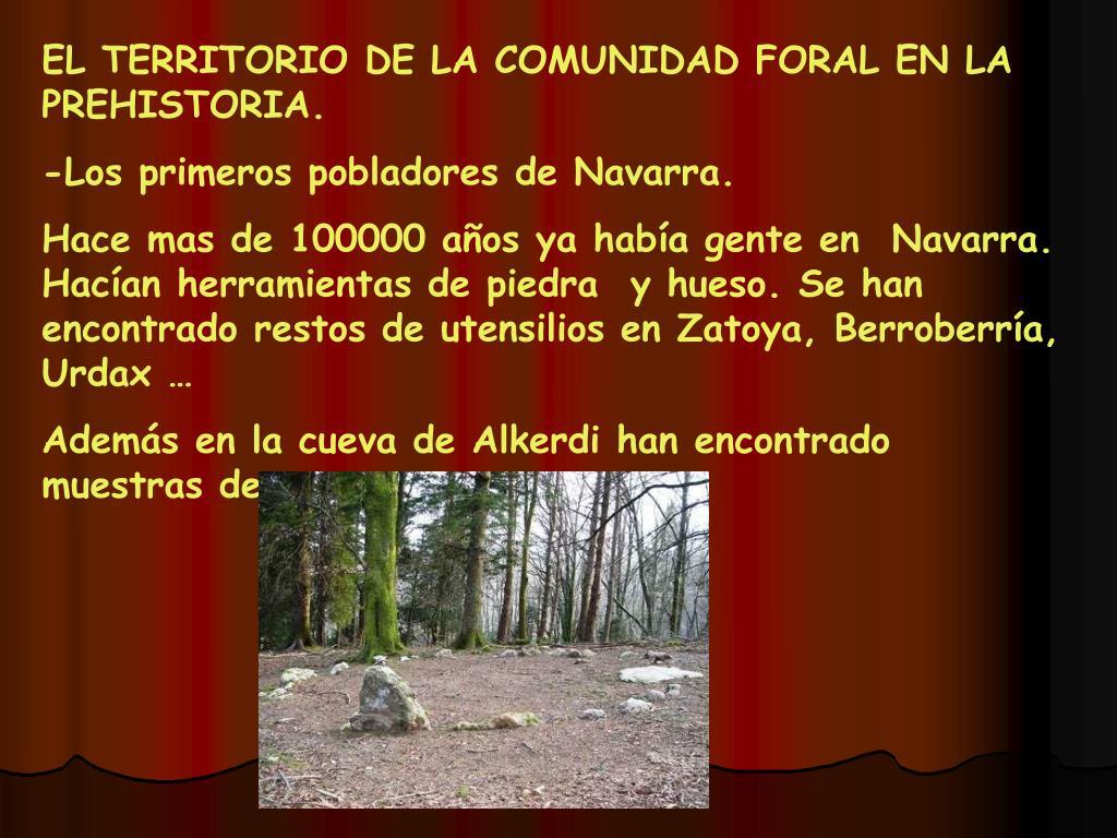 EL TERRITORIO DE LA COMUNIDAD FORAL EN LA PREHISTORIA.