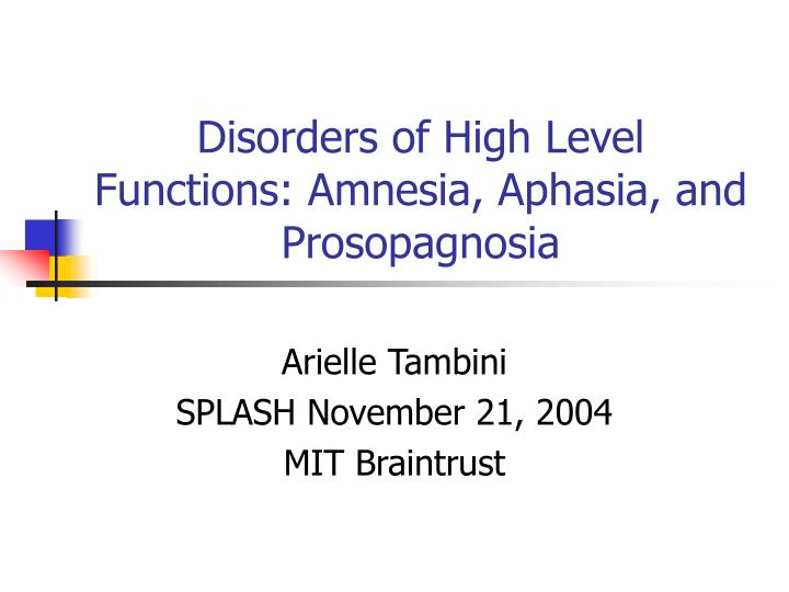 Disorders of high level functions amnesia aphasia and prosopagnosia