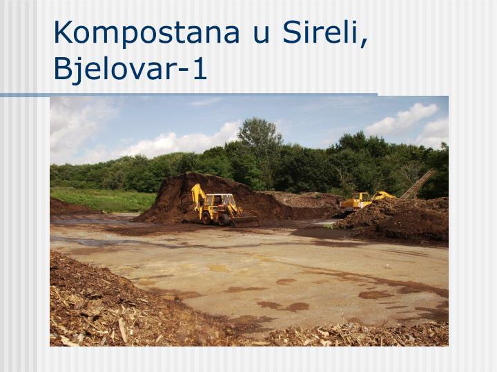Kompostana u Sireli, Bjelovar-1