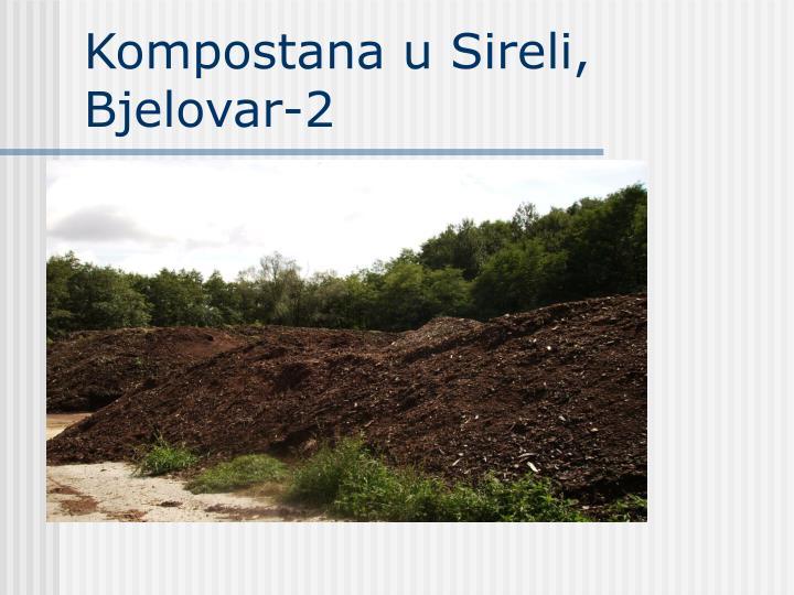 Kompostana u Sireli, Bjelovar-2