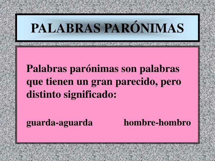 PALABRAS PARÓNIMAS
