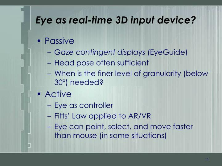 Eye as real-time 3D input device?