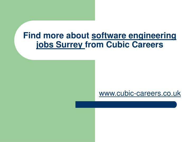 Find more about software engineering jobs surrey from cubic careers