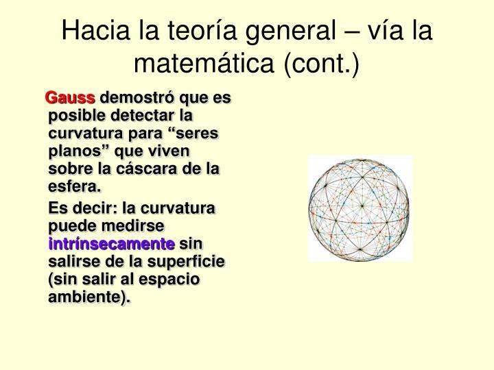 Hacia la teoría general – vía la matemática (cont.)
