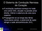 o sistema de condu o nervosa do cora o1