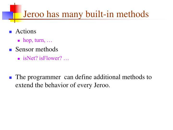 Jeroo has many built in methods