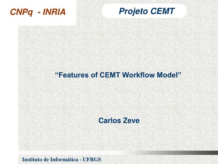 """""""Features of CEMT Workflow Model"""""""