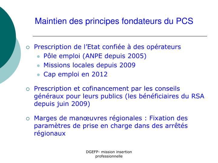 Maintien des principes fondateurs du PCS