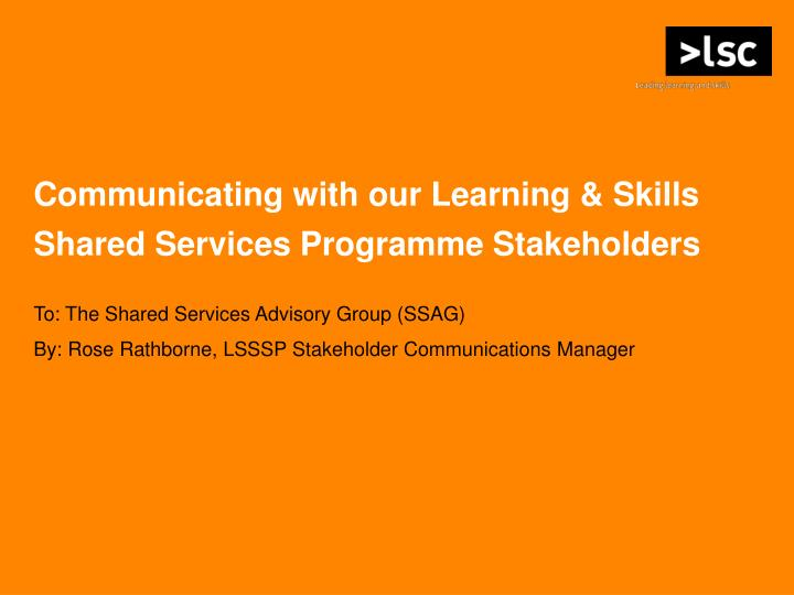 Communicating with our Learning & Skills Shared Services Programme Stakeholders