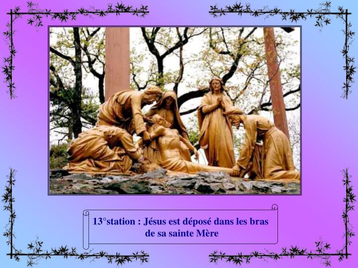 13°station : Jésus est déposé dans les bras