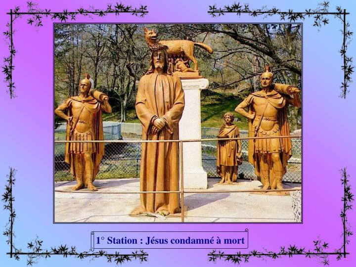 1° Station : Jésus condamné à mort