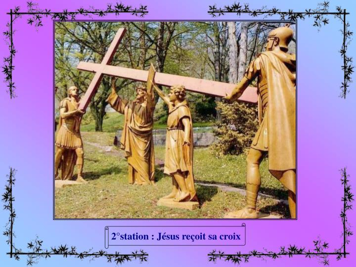 2°station : Jésus reçoit sa croix