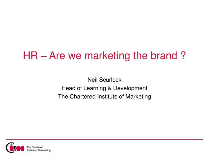 hr are we marketing the brand n.