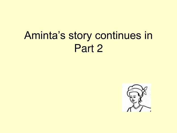 Aminta's story continues in