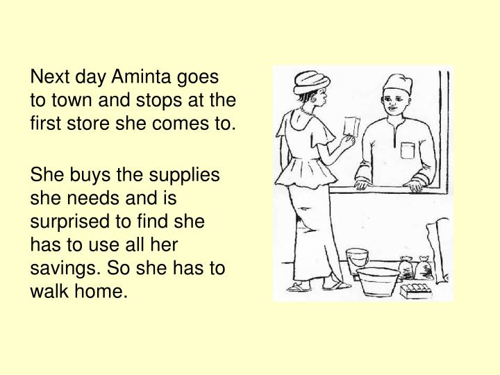 Next day Aminta goes to town and stops at the first store she comes to.