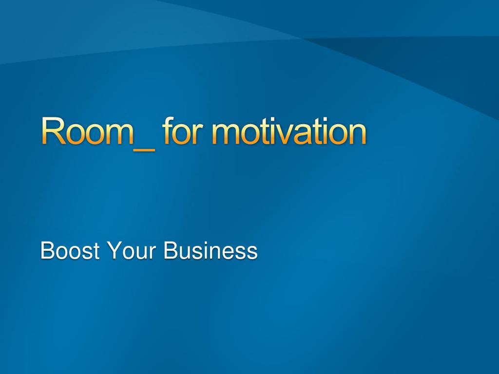 room for motivation l.