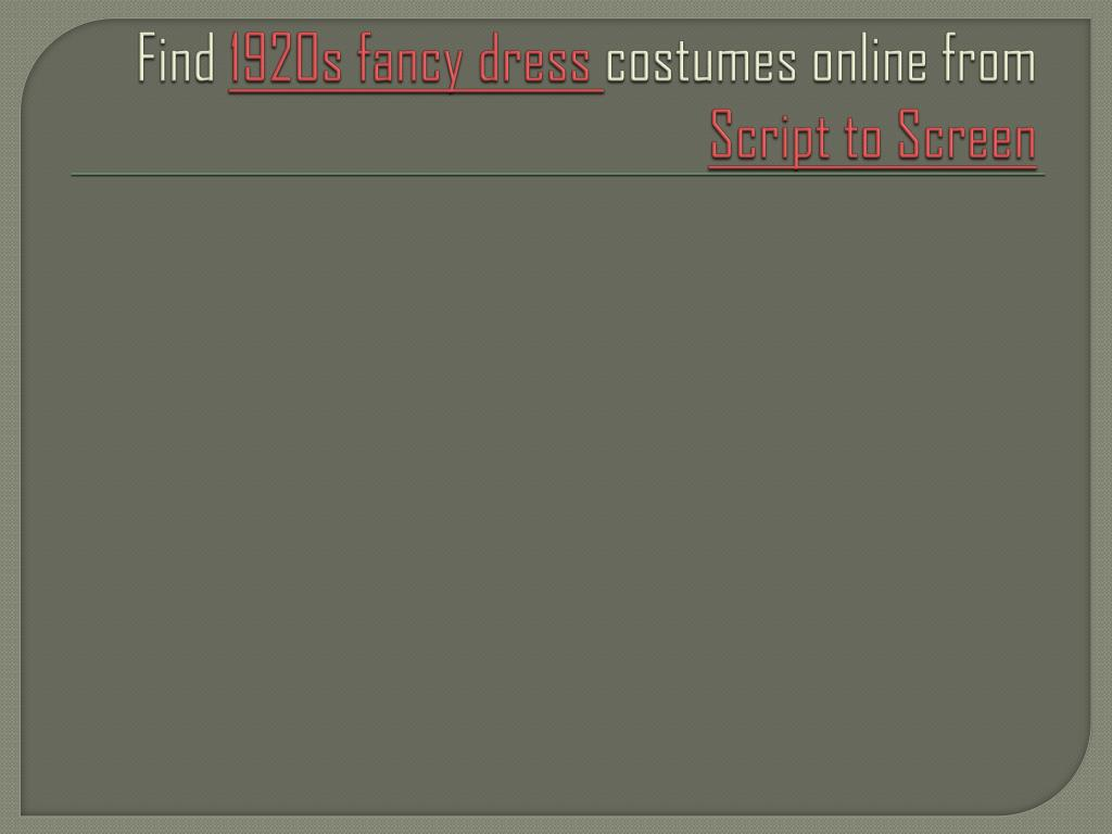 find 1920s fancy dress costumes online from script to screen l.