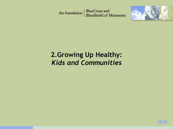 2.Growing Up Healthy: