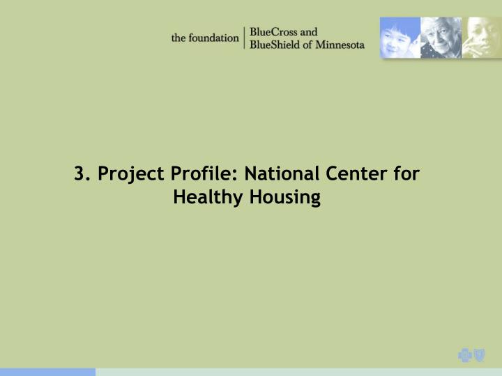 3. Project Profile: National Center for Healthy Housing