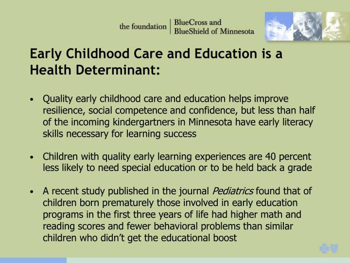 Early Childhood Care and Education is a Health Determinant: