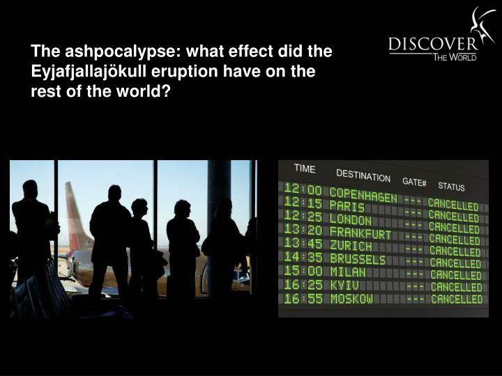 The ashpocalypse: what effect did the Eyjafjallajökull eruption have on the rest of the world?