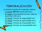 temporalizaci n