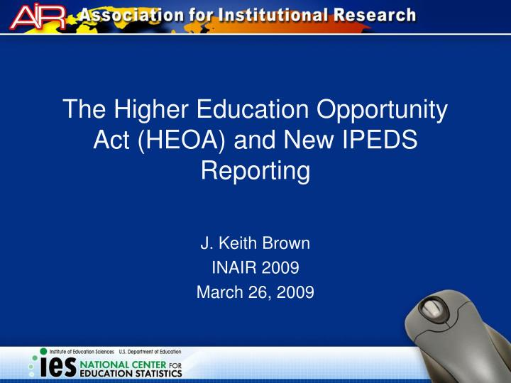 the higher education opportunity act heoa and new ipeds reporting n.