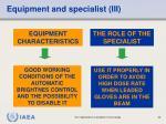 equipment and specialist iii
