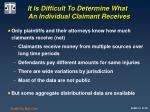 it is difficult to determine what an individual claimant receives