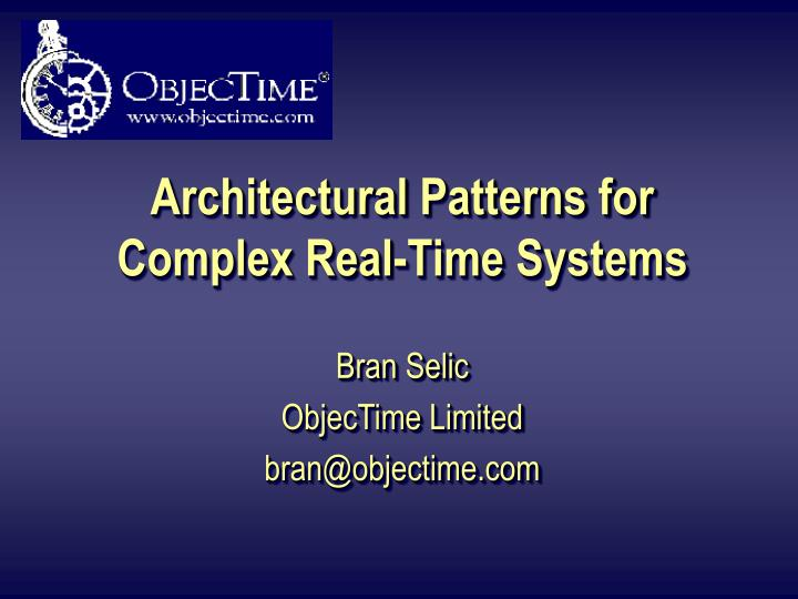 Architectural Patterns for Complex Real-Time Systems