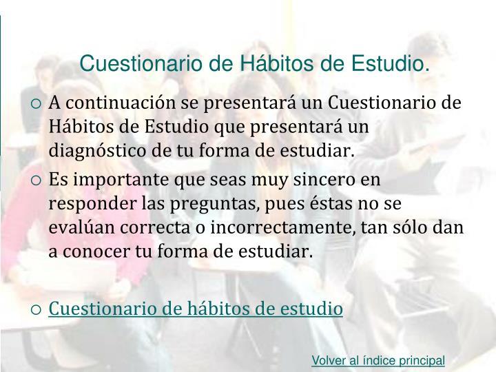 Cuestionario de Hábitos de Estudio.