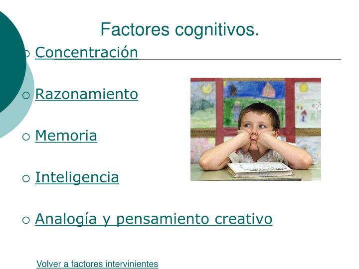 Factores cognitivos.