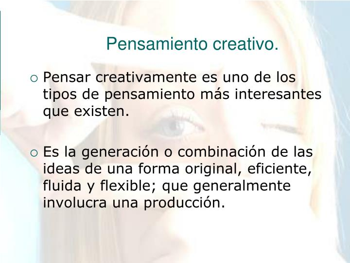 Pensamiento creativo.