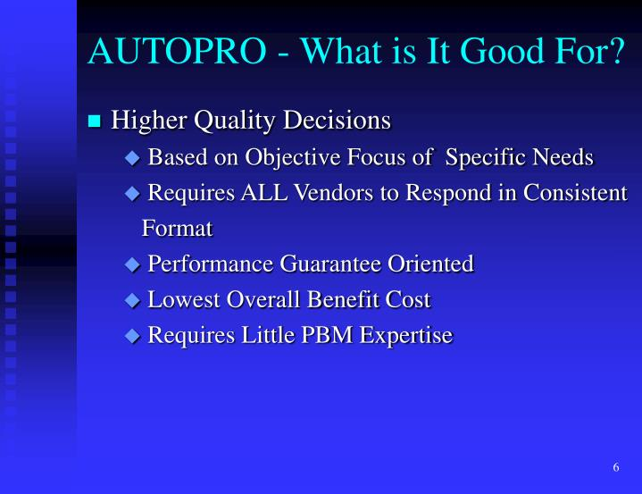 AUTOPRO - What is It Good For?