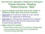 data elements applicable to neglected or delinquent pretest outcome reading pretest outcome math