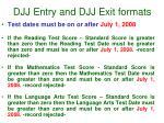 djj entry and djj exit formats