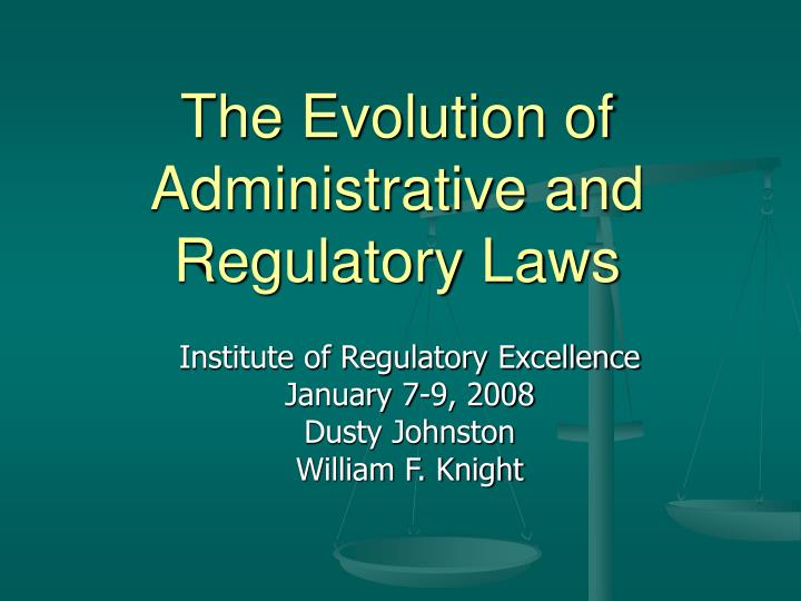 evolution and growth of administrative law This paper traces the evolution of ics and compares it with the parallel development of global administrative law (gal) it argues that although the development of ics in part overlaps with the emergence of global administrative law (gal), it is also different, in important qualitative and quantitative ways.